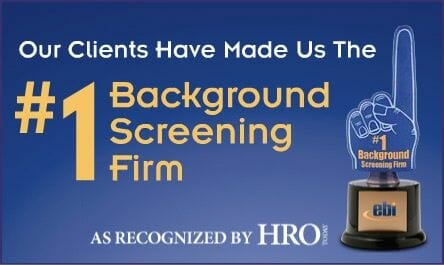 EBI Ranks As No.1 Background Screening Provider In HRO Today's Survey