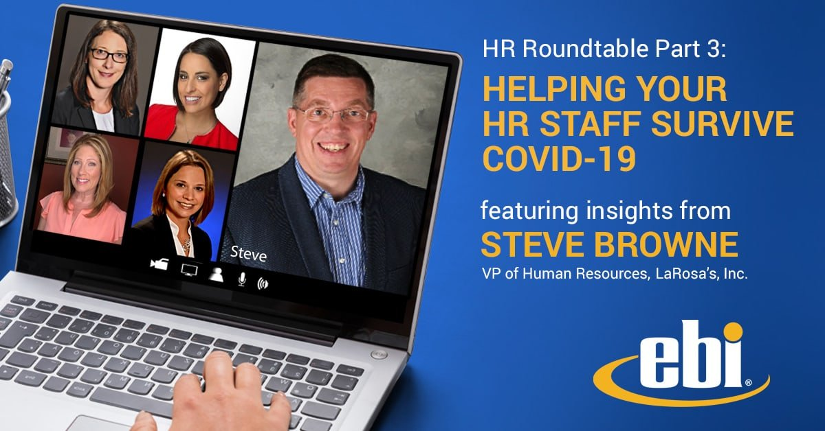 HR Roundtable Part 3: Helping Your HR Team Survive COVID-19
