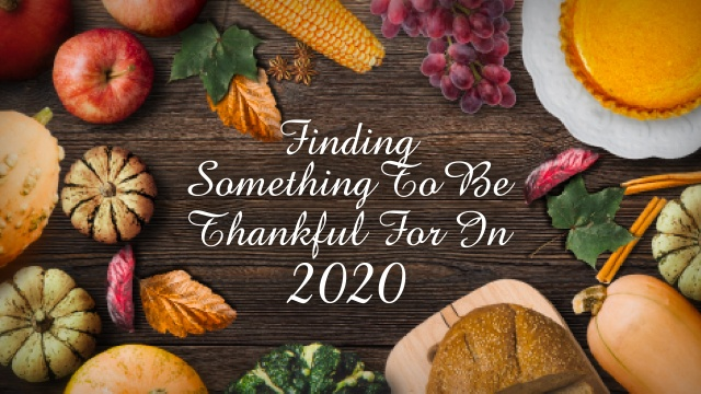 Finding Something To Be Thankful For In 2020