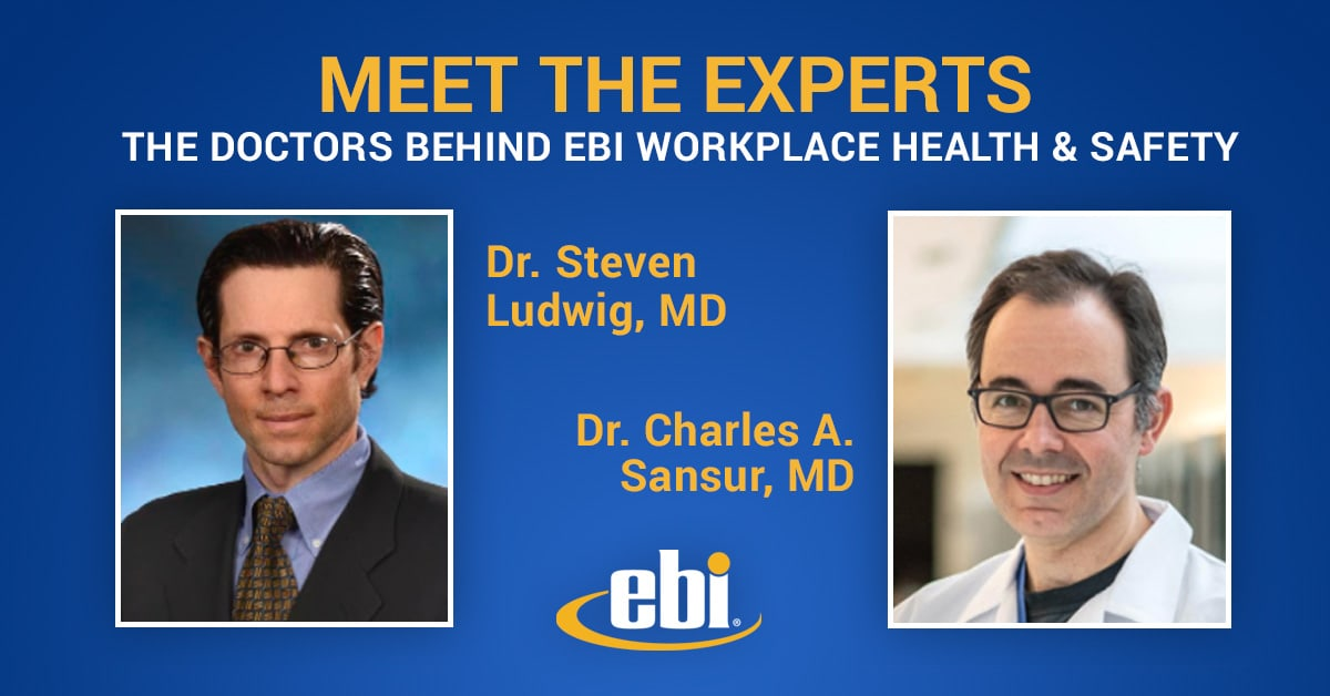 Meet the Experts: The Doctors Behind EBI Workplace Health & Safety